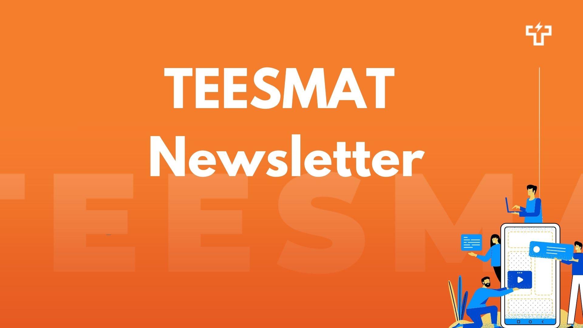TEESMAT Newsletter